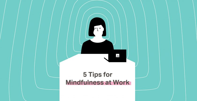 Five tips for mindfulness at work